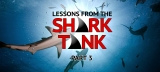 Lessons From the Shark Tank #3