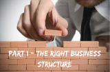 The Foundation Stones Of A New Business  (Part 1) The Right Business Structure